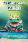 Poor Froggie! If He Had Only Listened!: The Powerful Delusion Cover Image