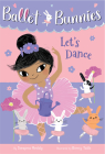 Ballet Bunnies #2: Let's Dance Cover Image