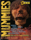 Mummies: Dried, Tanned, Sealed, Drained, Frozen, Embalmed, Stuffed, Wrapped, and Smoked... and We're Dead Serious Cover Image