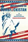 Welcome to Dumbfuckistan: The Dumbed-Down, Disinformed, Dysfunctional, Disunited States of America Cover Image