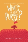 What's in Your Purse?: A Guide for Women's Wellness Cover Image