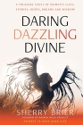 Daring Dazzling Divine: Secrets to Rock Your Life Cover Image
