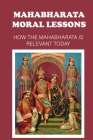 Mahabharata Moral Lessons: How The Mahabharata Is Relevant Today: Types Of Moral Dilemmas Cover Image