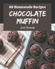 88 Homemade Chocolate Muffin Recipes: A Chocolate Muffin Cookbook that Novice can Cook Cover Image