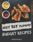 Hey! 365 Yummy Budget Recipes: A Yummy Budget Cookbook for All Generation Cover Image