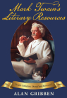 Mark Twain's Literary Resources: Twain's Collection, Owned and Borrowed (Volume II) Cover Image