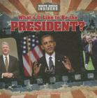 What's It Like to Be the President? (White House Insiders) Cover Image