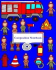 Composition Notebook: Childrens Notebook With Firetruck, Firemen and Firefighting Equipment Cover Image