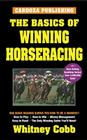 The Basics of Winning Horseracing: 4th Edition Cover Image