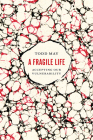 A Fragile Life: Accepting Our Vulnerability Cover Image
