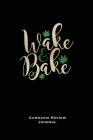 Wake & Bake: Marijuana Logbook, With Prompts, Weed Strain Log, Notebook, Blank Lined Writing Notes, Book, Gift, Diary Cover Image