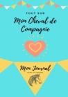 Mon Journal Pour Animaux De Compagnie - Mon Cheval: Mon Journal Pour Animaux De Compagnie Cover Image