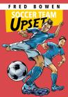 Soccer Team Upset (Fred Bowen Sports Stories: Soccer) Cover Image