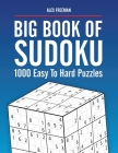Big Book of Sudoku Puzzles Easy to Hard: 1000 Sudoku Puzzles for Adults with Solutions Cover Image