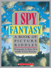 I Spy Fantasy: A Book of Picture Riddles Cover Image