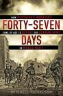 Forty-Seven Days: How Pershing's Warriors Came of Age to Defeat the German Army in World War I Cover Image