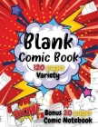 Blank Comic Book For Kids: Write and Draw Your Own Comics - 120 Blank Pages with a Variety of Templates for Creative Kids - Bonus 20 Pages Comic Cover Image