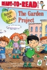 The Garden Project: Ready-to-Read Level 1 (Robin Hill School) Cover Image