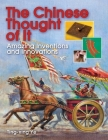 The Chinese Thought of It: Amazing Inventions and Innovations (Jobs in History) Cover Image