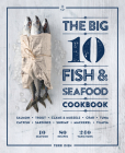 The Big 10 Fish & Seafood Cookbook: 10 Seafood, 80 Recipes, 240 Variations Cover Image