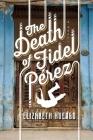 The Death of Fidel Perez Cover Image