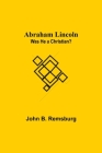 Abraham Lincoln: Was He A Christian? Cover Image