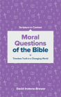 Moral Questions of the Bible: Timeless Truth in a Changing World (Scripture in Context) Cover Image