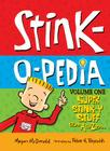 Stink-O-Pedia, Volume 1: Super Stink-Y Stuff from A to Zzzzz Cover Image