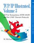 TCP/IP Illustrated, Volume 3: TCP for Transactions, HTTP, NNTP, and the Unix (R) Domain Protocols Cover Image