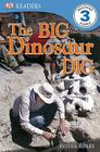 DK Readers L3: The Big Dinosaur Dig (DK Readers Level 3) Cover Image