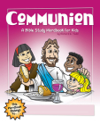 Communion: A Bible Study Wordbook for Kids Cover Image