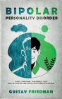Bipolar Personality Disorder: Signs, Symptoms, Treatments and How to Survive and Thrive with Bipolar Disorder Cover Image