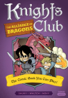 Knights Club: The Alliance of Dragons: The Comic Book You Can Play (Comic Quests #7) Cover Image