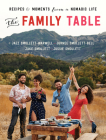 The Family Table: Recipes and Moments from a Nomadic Life Cover Image