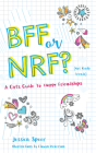 BFF or NRF (Not Really Friends): A Girl's Guide to Happy Friendships Cover Image