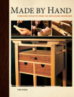 Made by Hand: Furniture Projects from the Unplugged Woodshop [With DVD ROM] Cover Image