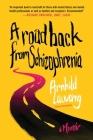 A Road Back from Schizophrenia: A Memoir Cover Image