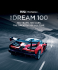 The Dream 100 from evo and Octane: 100 Years. 100 Cars. The Greatest of All Time. Cover Image