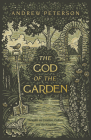 The God of the Garden: Thoughts on Creation, Culture, and the Kingdom Cover Image