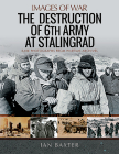 The Destruction of 6th Army at Stalingrad (Images of War) Cover Image