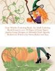 Cute Witches Coloring Book: An Adult Coloring Book Features over 30 Pages of Giant Super Jumbo Large Designs of Adorable Little Spooky Halloween W Cover Image