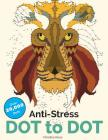 Anti-Stress Dot To Dot: Relaxing & Inspirational Adult Dot To Dot Colouring Book Cover Image