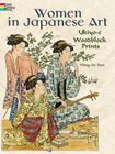 Women in Japanese Art: Ukiyo-e Woodblock Prints Cover Image