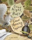Good Night, Bat! Good Morning, Squirrel! Cover Image