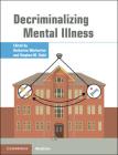 Decriminalizing Mental Illness Cover Image