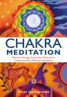 Chakra Meditation: Discovery Energy, Creativity, Focus, Love, Communication, Wisdom, and Spirit Cover Image