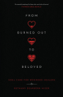 From Burned Out to Beloved: Soul Care for Wounded Healers Cover Image
