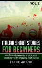 Learn Italian for Beginners: Learn Italian in a Fun and Easy way and grow your vocabulary with engaging short stories Cover Image