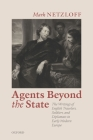 Agents Beyond the State: The Writings of English Travelers, Soldiers, and Diplomats in Early Modern Europe Cover Image