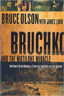 Bruchko and the Motilone Miracle: How Bruce Olson Brought a Stone Age South American Tribe Into the 21st Century Cover Image